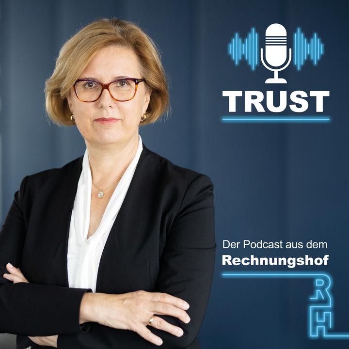 Trust - Der Podcast aus dem Rechnungshof - Copyright: Klaus Vyhnalek